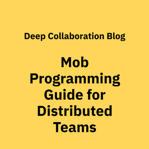 Mob Programming for Remote Teams: A Resource Guide
